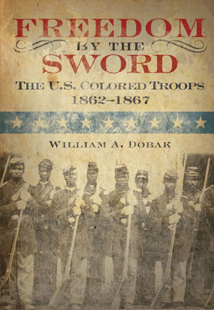 Freedom by the Sword-U.S. Colored Troops, 1862-1867