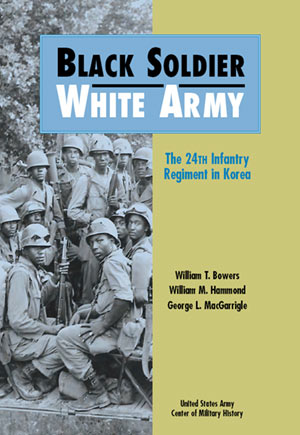 Black Soldier, White Army - The 24th Infantry Regiment in Korea