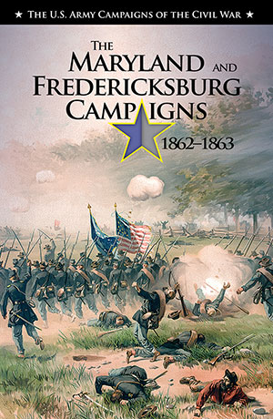 The Maryland and Fredericksburg Campaigns 1862-1863