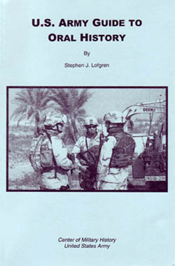 U.S. Army Guide to Oral History by Stephen J. Lofgren