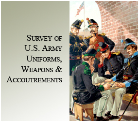 Survey of U.S. Army Uniforms, Weapons and Accoutrements