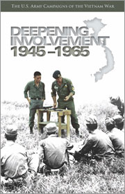 Deepening Involvement, 1945-1965 - The U.S. Army Campaigns of the Vietnam War